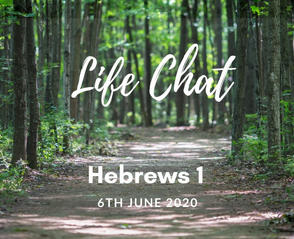 Life Chat - Hebrews 1