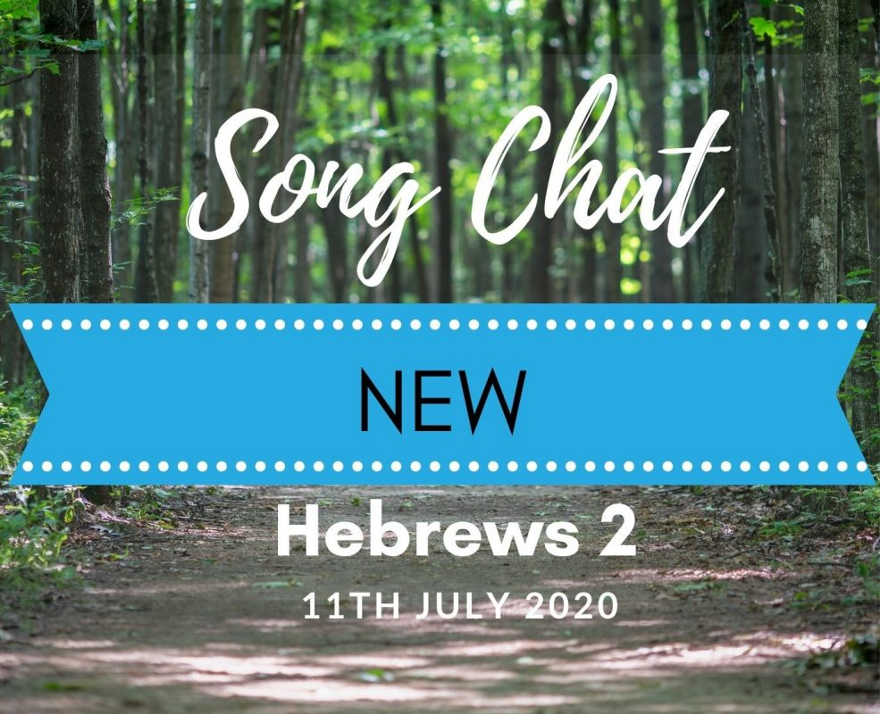 Song Chat - Hebrews 2